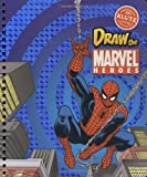 Draw the Marvel Heros, Klutz Editors, 1591744342