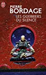 Les Guerriers du silence, tome 1 : Les Guerriers du silence par Bordage