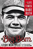 img - for by Leigh Montville The Big Bam: The Life and Times of Babe Ruth (text only)[Paperback]2007 book / textbook / text book