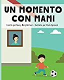 A Moment With Mommy Spanish - Un Momento Con Mami