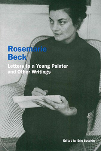 B.e.s.t Rosemarie Beck: Letters to a Young Painter and Other Writings<br />ZIP