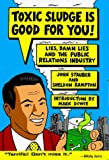 img - for Toxic Sludge is Good For You: Lies, Damn Lies and the Public Relations Industry by John Stauber (2002-07-01) book / textbook / text book