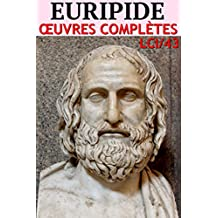 Euripide - Oeuvres Complètes LCI/43 (Annoté) (French Edition)