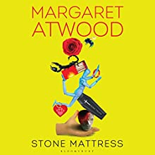 Stone Mattress: Nine Tales Audiobook by Margaret Atwood Narrated by Emily Rankin, Lorna Raver, Margaret Atwood, Bernadette Dunne, Rob Delaney, Arthur Morey, Mark Bramhall