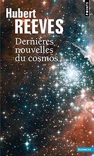Dernières nouvelles du cosmos - Intégrale par Hubert Reeves