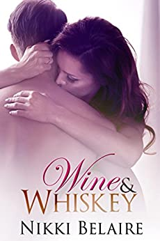 Wine & Whiskey - A Bad Boy Mobster Romance (Surviving Absolution Book 1) by [Belaire, Nikki]