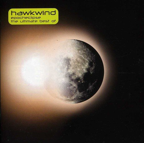 Epoch Eclipse: Ultimate Best of (Hawkwind Epocheclipse The Ultimate Best Of)