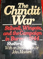 The Chindit War: Stilwell, Wingate, and the Campaign in Burma, 1944