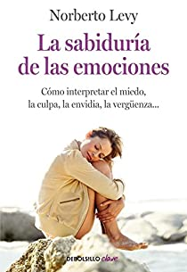 La sabiduría de las emociones par Norberto Levy