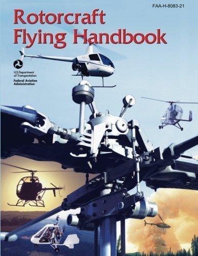 (Rotorcraft Flying Handbook (FAA-H-8083-21) by U. S. Department of Transportation (2013-06-14))