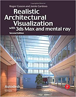 Realistic Architectural Rendering With 3ds Max And Mental Ray Autodesk Media And