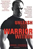 Unleash the Warrior Within, Richard J. Machowicz, 1569244979