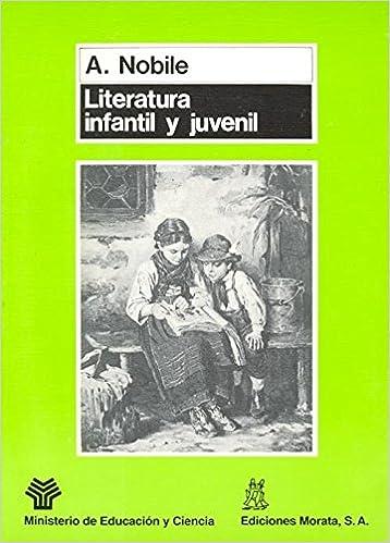 Literatura infantil y juvenil: La infancia y sus libros en la civilización tecnológica Coedición Ministerio de Educación: Amazon.es: Angelo Nobile, ...