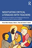 img - for Negotiating Critical Literacies with Teachers book / textbook / text book