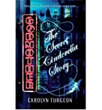 [(Godmother: The Secret Cinderella Story)] [ By (author) Carolyn Turgeon ] [July, 2009]