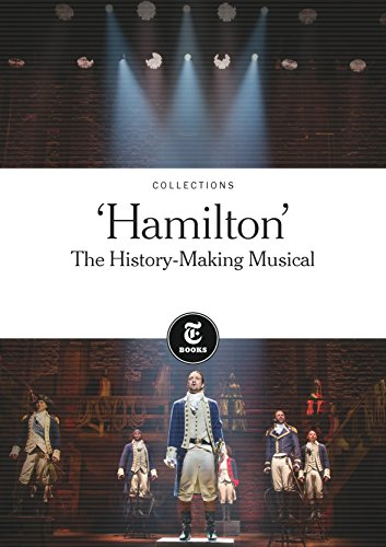 'HAMILTON': THE HISTORY-MAKING MUSICAL