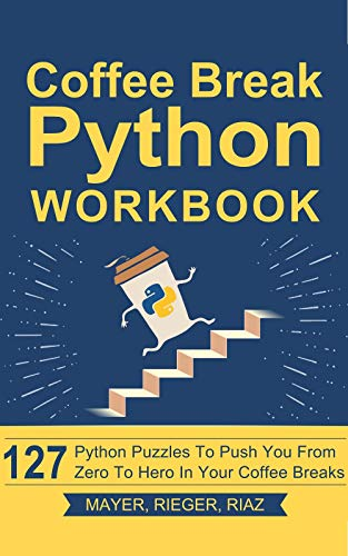 Coffee Break Python Workbook: 127 Python Puzzles to Push You from Zero to Hero in Your Coffee Breaks Doc