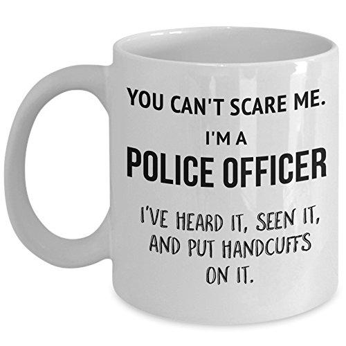 Mug Academy - Police Officer Mug – You Can't Scare Me – Academy Graduation Birthday Christmas Appreciation White 11 oz Coffee Mug