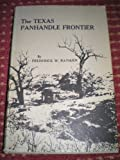 The Texas Panhandle Frontier, Frederick W. Rathjen, 0292780079
