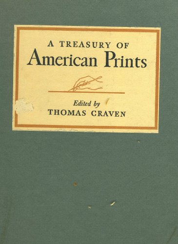 A Treasury of American Prints: A Selection of One Hundred Etchings and Lithographs