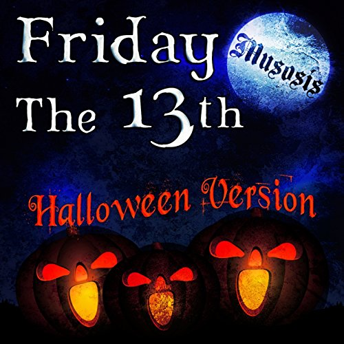 Friday the 13th (Halloween Version)