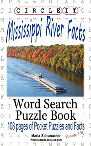 Circle It, Mississippi River Facts, Word Search, Puzzle Book: Lowry