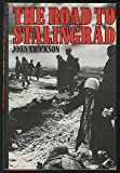 The Road to Stalingrad: Stalin s War with Germany by Erickson John (1984-03-01)