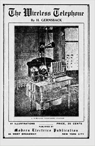 The Wireless Telephone, First Edition, 1910: Amazon.es: Gernsback ...