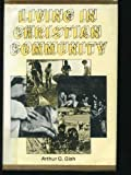 img - for Living in Christian Community book / textbook / text book