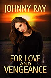 FOR LOVE AND VENGEANCE, AN INTERNATIONAL ROMANTIC THRILLER (The INTERNATIONAL ROMANCE SERIES Book 2)
