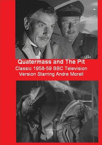Quatermass and The Pit - The Classic 1958-59 BBC Television Version Starring Andre - 59 Pr