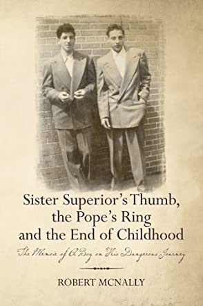 Sister Superior's Thumb, the Pope's Ring and the End of Childhood