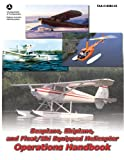 Seaplane, Skiplane, and Float/Ski Equipped Helicopter Operations Handbook (FAA-H-8083-23-1), Federal Aviation Administration, 161608202X