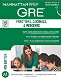Fractions, Decimals, Percents GRE Strategy Guide, 4th Edition (Manhattan Prep Strategy Guides)