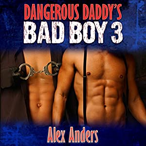 Dangerous Daddy's Bad Boy #3 Audiobook