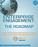 img - for Enterprise Engagement: The Roadmap, 4th Edition: How to Achieve Organizational Results Through People and Qualify for ISO 10018 Certification book / textbook / text book