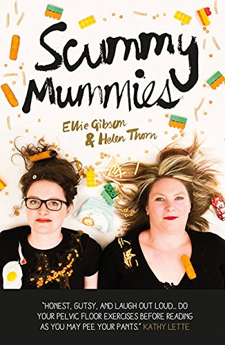Scummy Mummies: A celebration of parenting failures, hilarious confessions, fish fingers and wine by imusti
