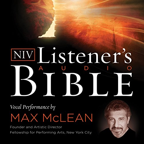 Listener's Audio Bible - New International Version, NIV: Complete Bible: Vocal Performance by Max McLean (Best Spoken Translation App)
