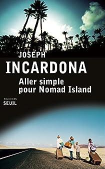 Aller simple pour Nomad Island par Incardona