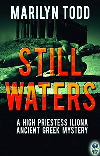 Still Waters (A High Priestess Iliona Ancient Greek Mystery Book 3)