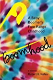 img - for Boomhood: A Baby Boomer's Free-Range Childhood book / textbook / text book