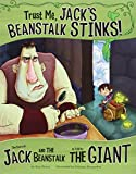 Trust Me, Jack's Beanstalk Stinks!: The Story of Jack and the Beanstalk as Told by the Giant (The Other Side of the Story)