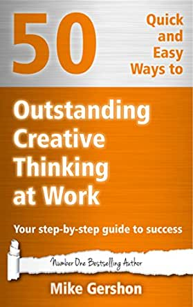 50 Quick And Easy Ways To Outstanding Creative