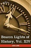 Beacon Lights of History, John Lord, 1605207217