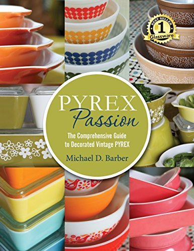 Pyrex Passion: The Comprehensive Guide to Decorated Vintage Pyrex by Alvaro Publishing