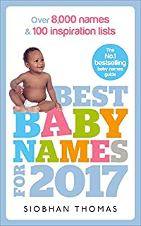 Book Cover: Best Baby Names for 2017: Over 8,000 Names and 100 Inspiration Lists