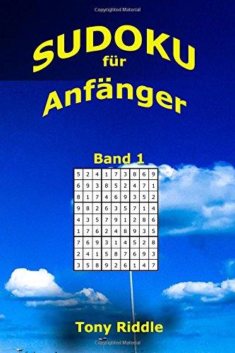 Sudoku fuer Anfaenger: 242 leichte Sudoku fuer Jeden (Band1)