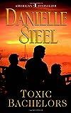Toxic Bachelors: A Novel
