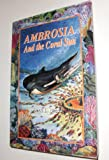 img - for Ambrosia and the Coral Sun book / textbook / text book