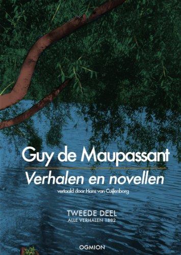 Guy de Maupassant - Verhalen en novellen - Tweede deel - alle verhalen 1882 (Dutch Edition)